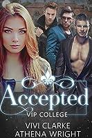 Accepted: A Reverse Harem Romance (VIP College #1)