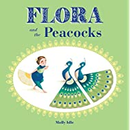Flora and the Peacocks (Flora and Her Feathered Friends-books)