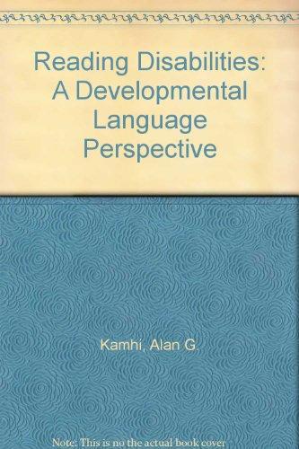 Reading Disabilities: A Developmental Language Perspective