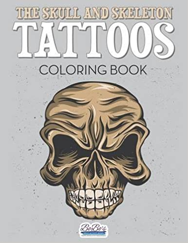 The Skull and Skeleton Tattoos Coloring Book: Bobo\'s Adult Activity ...