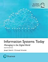 Information Systems Today: Managing the Digital World, Global Edition, 8th Edition Front Cover