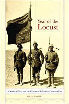 Book Year of the Locust: A Soldier's Diary and the Erasure of Palestine's Ottoman Past