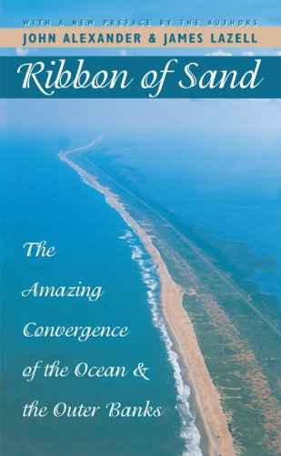 Ribbon of Sand: The Amazing Convergence of the Ocean and the Outer Banks