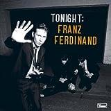 Tonight: Franz Ferdinand: Special Edition