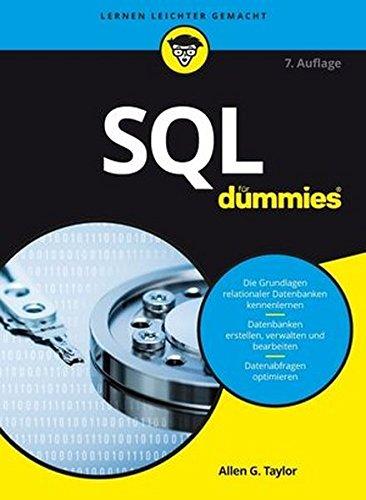 SQL für Dummies Taschenbuch – 12. April 2017 Allen G. Taylor SQL für Dummies Wiley-VCH 352771412X
