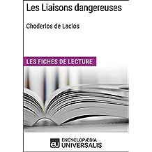 Les Liaisons dangereuses de Choderlos de Laclos: Les Fiches de lecture d'Universalis (French Edition)