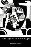 The Legend of White Eagle, Raymond Shevsky, 147011710X