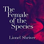The Female of the Species | Lionel Shriver