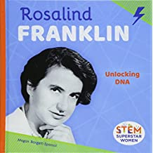 Rosalind Franklin: Unlocking DNA (Stem Superstar Women)