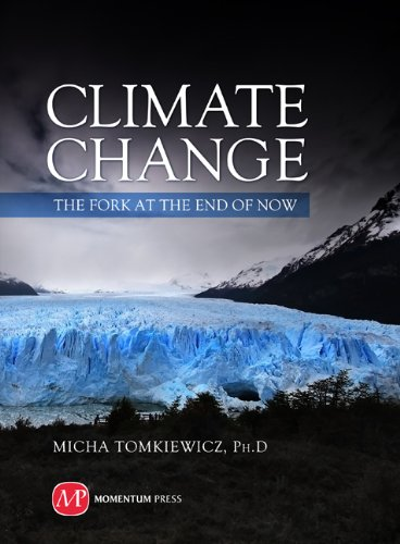 Climate Change: The Fork at the End of Now