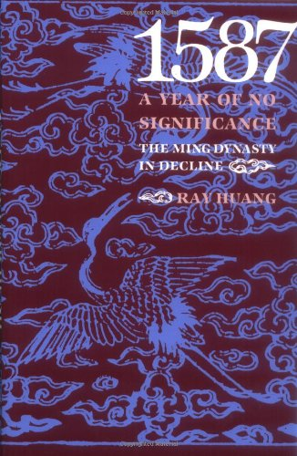 1587, A Year of No Significance: The Ming Dynasty in Decline