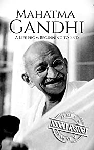 Mahatma Gandhi: A Life From Beginning to End (English Edition)