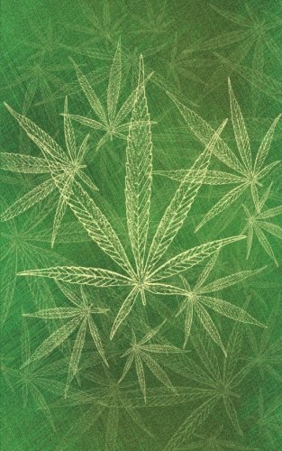 - Cannabis Rating Journal - Ganja Leaves: Blank form notebook with discreet cover used for organizing information and rate THC CBD strains of marijuana for either medical or recreational
