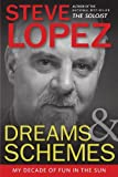Dreams and Schemes, Steve Lopez, 1933822317