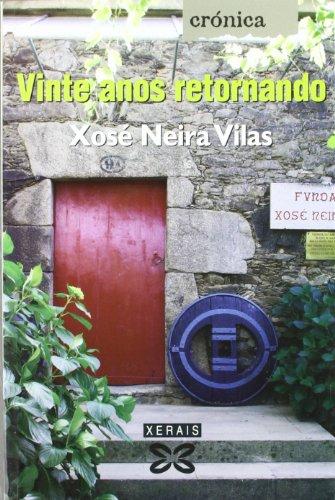 Descargar Libro Vinte Anos Retornando Xosé Neira Vilas