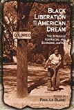 Black Liberation and the American Dream: The Struggle for Racial and Economic Justice : Analysis, Strategy, Readings (Revolutionary Studies (Paperback))