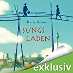 Sungs Laden | Karin Kalisa