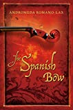 img - for The Spanish Bow book / textbook / text book