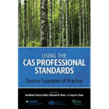 Using the CAS Professional Standards: Diverse Examples of Practice