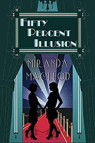 Fifty Percent Illusion (Love's Encore Book 3) (The Illusion Of Love)