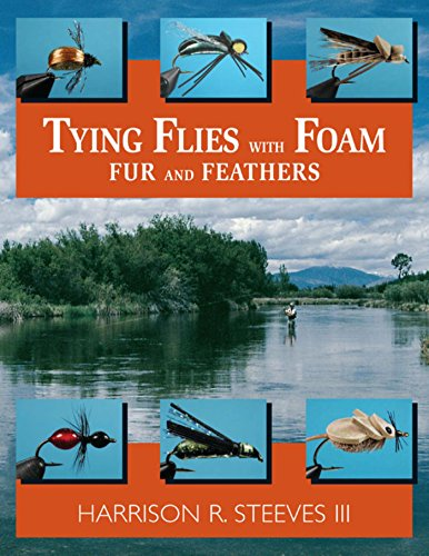 - Tying Flies with Foam, Fur, and Feathers
