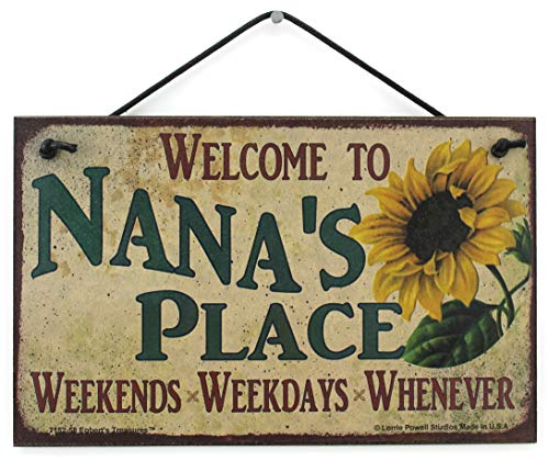Egbert's Treasures 5x8 Vintage Style Sign with Sunflower Saying, Welcome to Nana's Place Weekends, Weekdays, Whenever Decorative Fun Universal Household Signs ()