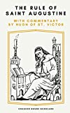 The Rule of Saint Augustine: with Commentary by