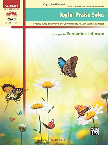 - Joyful Praise Solos: 11 Piano Arrangements of Contemporary Christian Favorites (Sacred Performer Collections)