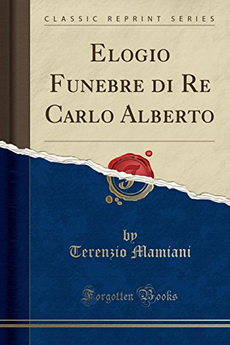 Elogio Funebre Di Re Carlo Alberto Classic Reprint Pdf Scarica