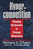 Hyper-Competition, Richard A. D'Aveni and Robert Gunther, 0029069386
