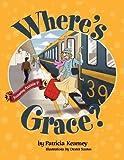 Where's Grace?, Patricia Kearney, 0615485634