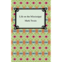 Life on the Mississippi [with Biographical Introduction] (English Edition)