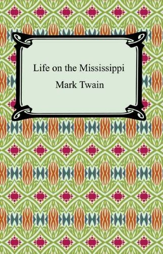Life on the Mississippi [with Biographical Introduction]