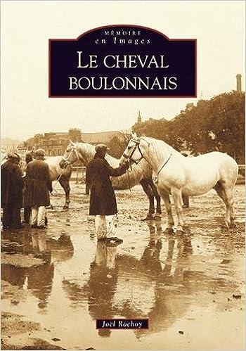 Manuel à télécharger gratuitement pdf Le cheval boulonnais en français PDF CHM ePub by Joël Rochoy 284910695X