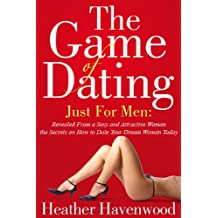 """The Game of Dating: Just for Men. """"The Ultimate Secrets on How to Date Your Dream Woman Today"""" Buy it Now."""