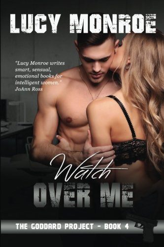 Watch Over Me (The Goddard Project) (Volume 4)