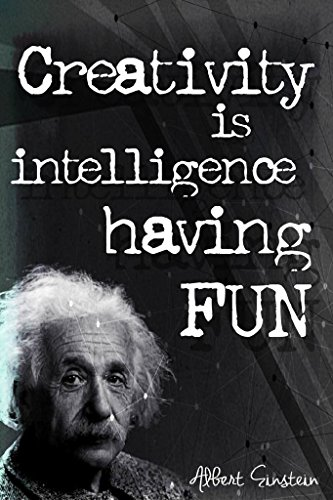 Creativity Is Intelligence Having Fun Poster I | Albert Einstein | 18-Inches By 12-Inches | JSC108 (Fun Poster)
