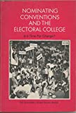 img - for Nominating Conventions and the Electoral College: Is It Time For Change? book / textbook / text book