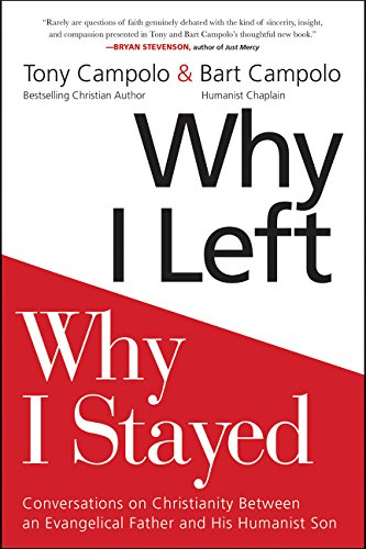 Why I Left, Why I Stayed: Conversations on Christianity Between an Evangelical Father and His Humanist Son pdf