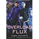 Overload Flux: Central Galactic Concordance Book 1 (Volume 1)