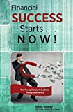 img - for Financial Success Starts . . . Now!: The Young Person's Guide to Money in America book / textbook / text book