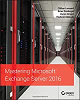 Mastering Microsoft Exchange Server 2016, 2nd Edition Front Cover