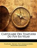 Cartulaire des Templiers du Puy-en-Velay, Augustin Chassaing, 1141216558
