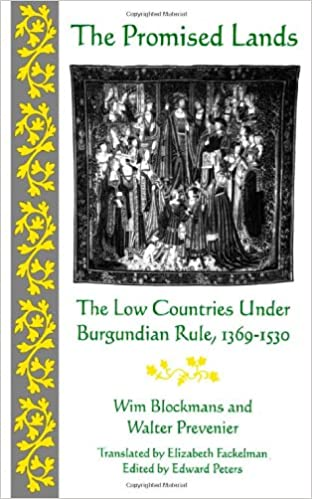 The Promised Lands: The Low Countries Under Burgundian Rule, 1369-1530 (The Middle Ages Series)