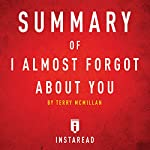 Summary of I Almost Forgot About You by Terry McMillan | Includes Analysis | Instaread