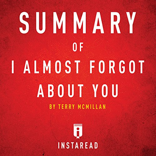 Summary of I Almost Forgot About You by Terry McMillan | Includes Analysis
