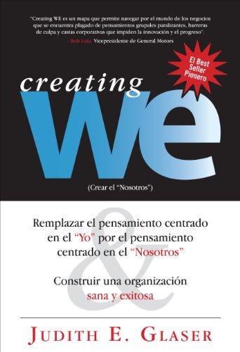 """Creating WE, Crear el """"Nosotros"""" - Remplazar el pensamiento centrado en el """"Yo"""" por el pensamiento centrado en (Spanish Edition)"""