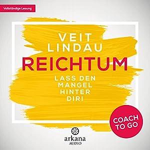Reichtum: Lass den Mangel hinter dir! (Coach to go) Hörbuch