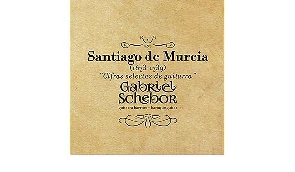 Cifras Selectas de Guitarra Santiago de Murcia (1673-1739 ...