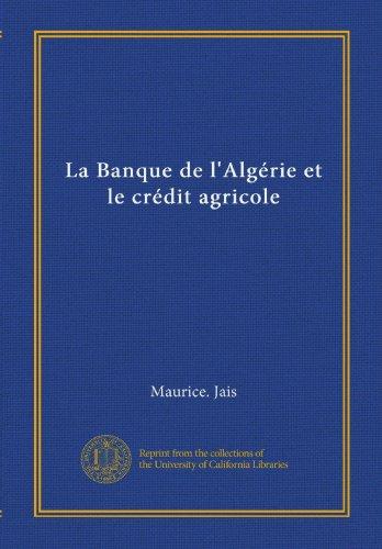 la-banque-de-lalgerie-et-le-credit-agricole-french-edition